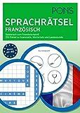 PONS Sprachrätsel Französisch: Spielerisch zum Französisch-Profi. 250 Rätsel zu Grammatik, Wortschatz und Landeskunde
