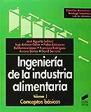Ingeniería de la industria alimentaria, vol. I: conceptos básicos (Ciencias químicas. Tecnología bioquímica y de los alimentos)