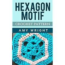 Hexagon Motif: Crochet Pattern (English Edition)