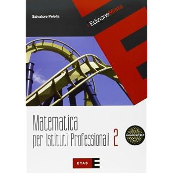 Matematica Per Istituti Professionali. Per Le Scuole Superiori. Con Espansione Online: 2