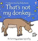 That's Not My Donkey... by Fiona Watt (September 24, 2010) Board book