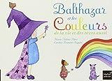 Balthazar et les couleurs : de la vie et des rêves aussi   Place, Marie-Hélène (1961-....). Auteur