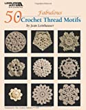 50 Fabulous Crochet Thread Motifs (Leisure Arts #4421) Paperback December 1, 2009
