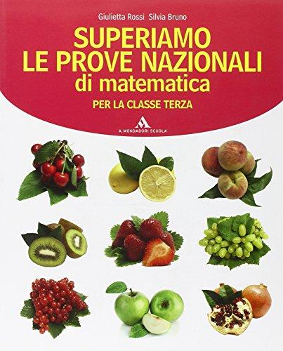 Superiamo le prove nazionali di matematica. Per la 3 classe della Scuola media
