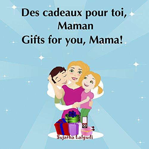 Maman livre: Des cadeaux pour toi,Maman. Gifts for you, Mama: Livre Maman 3 enfants, Maman livre Bebe, Maman je t'aime - Livres pour enfants de 3 à 5 ans. ... Livres pour les enfants. t. 8)
