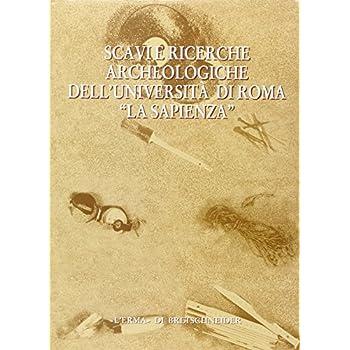 Scavi E Ricerche Archeologiche Dell'università Di Roma «La Sapienza»