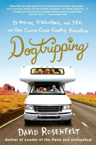 Dogtripping: 25 Rescues, 11 Volunteers, and 3 RVs on Our Canine Cross-Country Adventure - Rvs Bei
