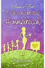 Dich schickt das Himmelreich (Amor´s Five) Taschenbuch