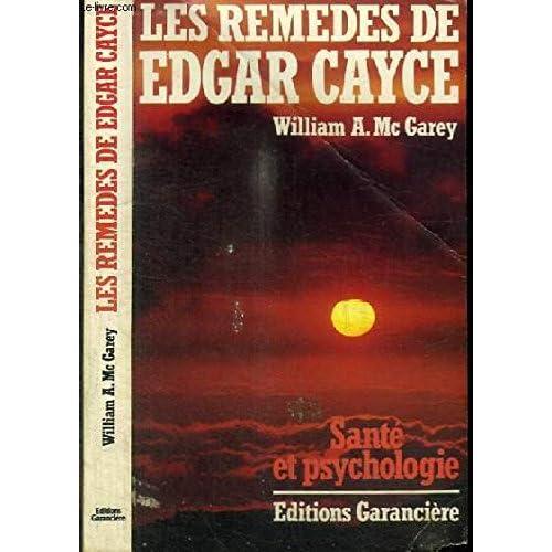 Les remèdes d'Edgar Cayce : Comment déclencher votre pouvoir de guérison