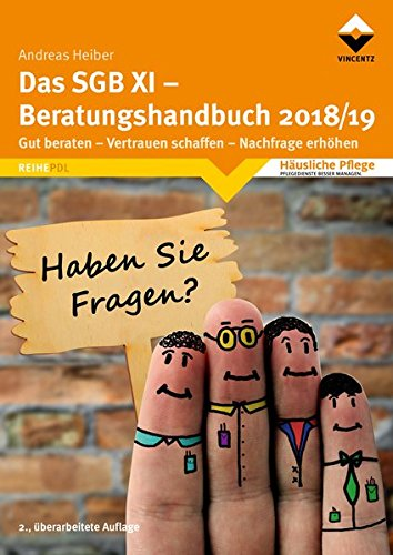 Das SGB XI - Beratungshandbuch 2018/19. Gut beraten-Vertrauen schaffen-Nachfrage erhöhen (Reihe PDL)