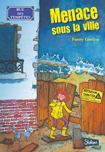 Rue des tempêtes, tome 1 : Menace sous la ville par Fanny GORDON