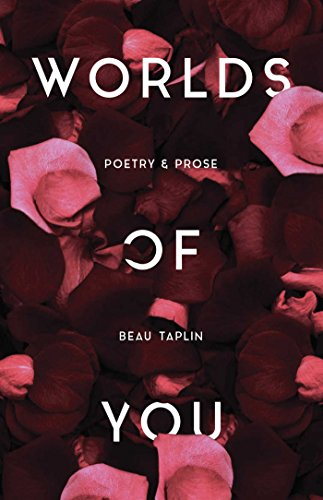 Worlds of You: Poetry & Prose