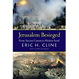 Jerusalem Besieged: From Ancient Canaan to Modern Israel