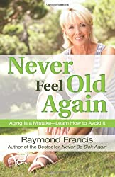 Never Feel Old Again (Never Be) (Never be Series)