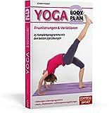 Yoga Body Plan 2: Erweiterungen & Variationen: 25 Programme mit den besten 230 Übungen