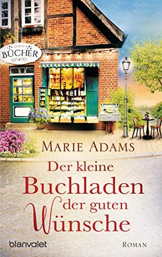Der kleine Buchladen der guten Wünsche: Roman - Adams Köln