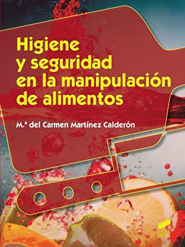 Higiene y seguridad en la manipulación de alimentos (Hostelería y Turismo nº 46) por María del Carmen Martínez Calderón