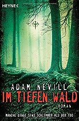 Im tiefen Wald: Roman