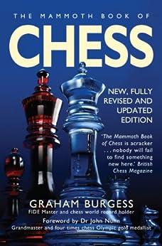 The Mammoth Book of Chess (Mammoth Books) (English Edition) von [Burgess, Graham]