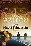 Die Maori-Prinzessin: Roman (Allgemeine Reihe. Bastei Lübbe Taschenbücher)