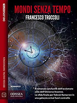 Mondi senza tempo (Odissea Digital Fantascienza) di [Troccoli, Francesco]