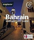 Bahrain Mini Visitors' Guide (Explorer - Mini Visitor's Guides) by Explorer Publishing (2012-06-01)
