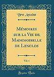 Telecharger Livres Memoires Sur La Vie de Mademoiselle de Lenclos Vol 1 Classic Reprint (PDF,EPUB,MOBI) gratuits en Francaise