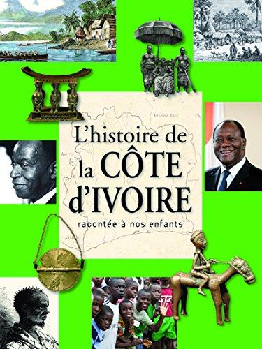 HISTOIRE DE LA COTE D'IVOIRE RACONTEE A NOS ENFANTS par COLLECTIF