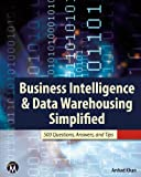 Business Intelligence & Data Warehousing Simplified: 500 Questions, Answers, & Tips