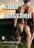 Naturburschen (Wandkalender 2018 DIN A4 hoch): Erotische Aktaufnahmen (Monatskalender, 14 Seiten ) (CALVENDO Menschen) [May 2