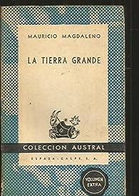 LA TIERRA GRANDE par Mauricio Magdaleno