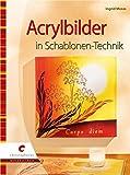 Acrylbilder in Schablonen-Technik