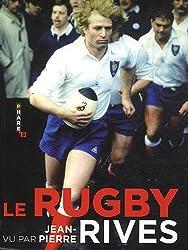 Le rugby vu par Jean-Pierre Rives