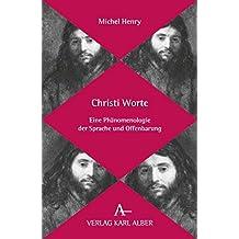 Christi Worte: Eine Phänomenologie der Sprache und Offenbarung