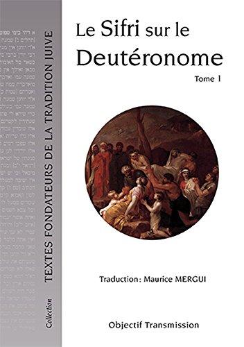 Le Sifri sur le Deutéronome (tome 1): Midrash tannaïtique sur le Deutéronome
