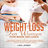 Weight Loss for Women: 4 Books in 1: Intermittent Fasting for Women, Intermittent Fasting Cookbook, Keto Diet for Women, Keto Bread: A Complete Guide to a Women Healthy Lifestyle