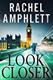 Look Closer: An edge of your seat mystery thriller by Rachel Amphlett