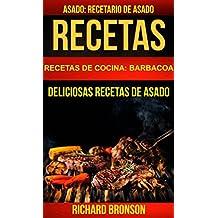 Recetas: Asado: Deliciosas Recetas de Asado. Recetario de Asado (Recetas de cocina: Barbacoa) (Spanish Edition)