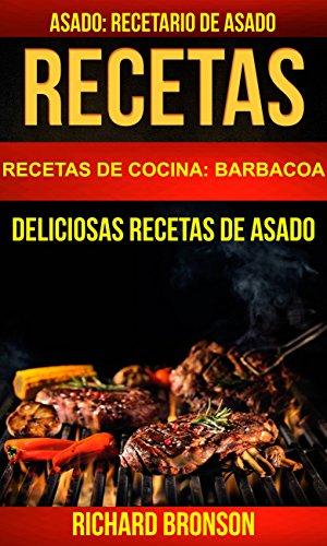 Recetas: Asado: Deliciosas Recetas de Asado. Recetario de ...