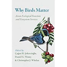 Why Birds Matter: Avian Ecological Function and Ecosystem Services