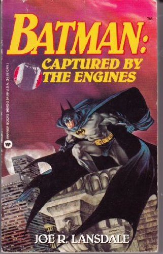 Batman: Captured by the Engines by Joe R. Lansdale (October 01,1993)