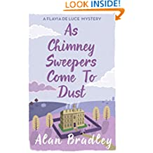 As Chimney Sweepers Come To Dust: A Flavia de Luce Mystery Book 7