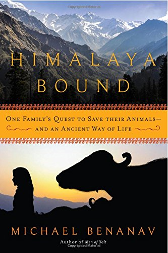Himalaya Bound – One Family`s Quest to Save Their Animals––And an Ancient Way of Life