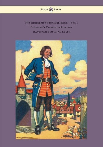 The Children's Treasure Book - Vol I - Gulliver's Travels in Lilliput - Illustrated By D. C. Eules