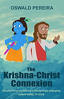 The Krishna-Christ Connexion by [Pereira, Oswald]