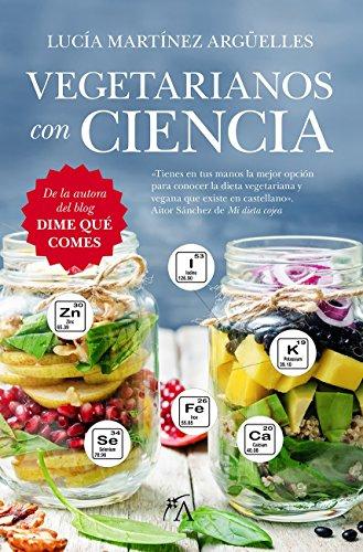 Vegetarianos con ciencia (Cocina y nutrición) por Lucía Martínez Argüelles