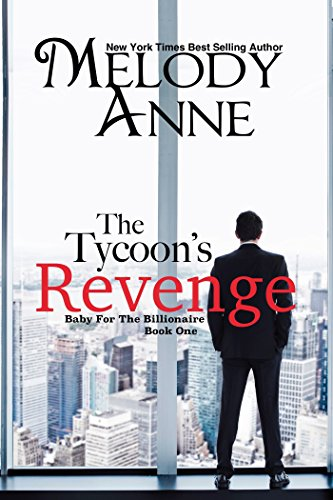 The Tycoon's Revenge (Baby for the Billionaire, Book 1) -