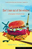 Don't Lean Out of the Window!: The Inter-rail Experience by Stewart Ferris (1999-08-15)