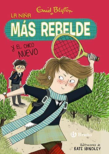 Enid Blyton. La niña más rebelde, 4. La niña más rebelde y el chico nuevo (Castellano - A PARTIR DE 10 AÑOS - PERSONAJES Y SERIES - Enid Blyton. La niña más rebelde) (Spanish Edition)