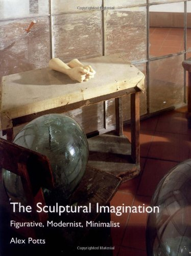 The Sculptural Imagination: Figurative, Modernist, Minimalist